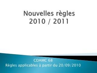 Nouvelles règles  2010  / 2011