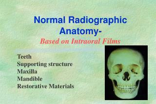 Normal Radiographic Anatomy- Based on Intraoral Films