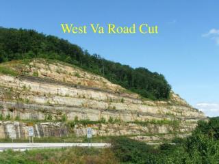 West Va Road Cut