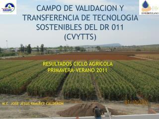 CAMPO DE VALIDACION Y TRANSFERENCIA DE TECNOLOGIA SOSTENIBLES DEL DR 011 (CVYTTS)