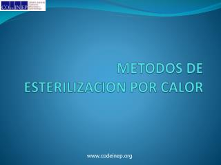 METODOS DE ESTERILIZACION POR CALOR
