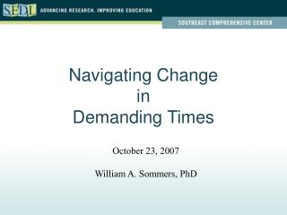 Navigating Change in Demanding Times