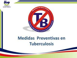 Medidas  Preventivas en Tuberculosis
