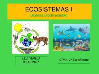 ECOSISTEMAS II Biomas.Biodiversidad.