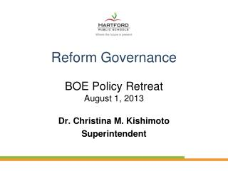 Reform Governance BOE Policy Retreat August 1, 2013