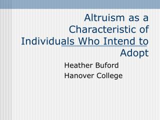 Altruism as a   Characteristic of Individuals Who Intend to Adopt