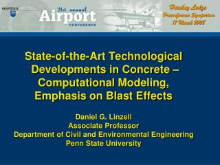 State-of-the-Art Technological  Developments in Concrete    Computational Modeling, Emphasis on Blast Effects  Daniel G.