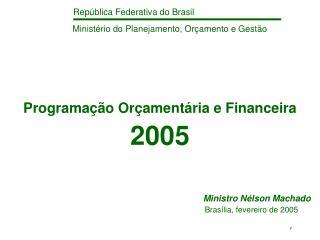 Programação Orçamentária e Financeira 2005