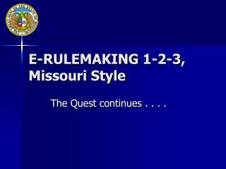 E-RULEMAKING 1-2-3,  Missouri Style