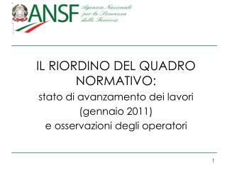 IL RIORDINO DEL QUADRO NORMATIVO:  stato di avanzamento dei lavori  (gennaio 2011)