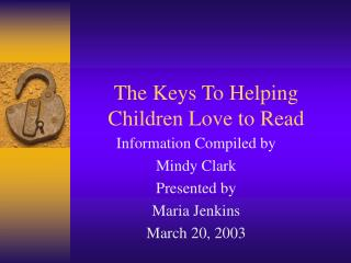 The Keys To Helping Children Love to Read