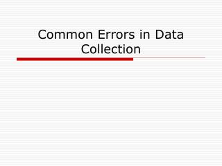 Common Errors in Data Collection