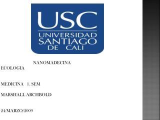 NANOMADECINA ECOLOGIA MEDICINA   1. SEM MARSHALL ARCHBOLD 24/MARZO/2009