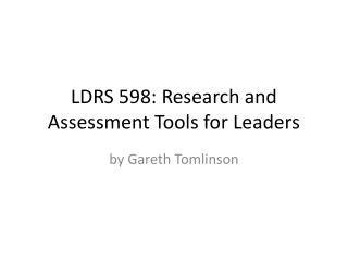 LDRS 598: Research and Assessment Tools for Leaders