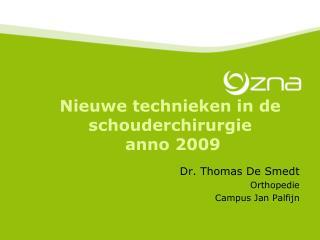 Nieuwe technieken in de schouderchirurgie  anno 2009