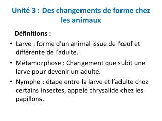Unité 3: Des changements de forme chez les animaux