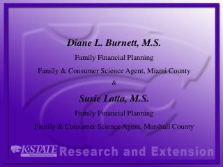 Diane L. Burnett, M.S. Family Financial Planning Family & Consumer Science Agent, Miami County &