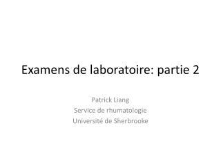 Examens de laboratoire: partie 2