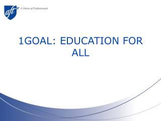 1GOAL: EDUCATION FOR ALL