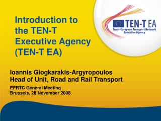 Introduction to the TEN-T Executive Agency TEN-T EA