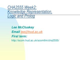 CHA2555 Week2: Knowledge Representation, Logic and Prolog