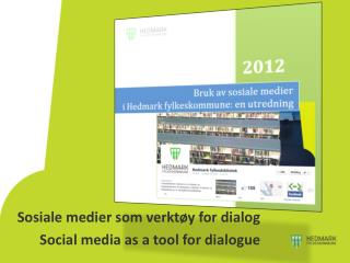Sosiale medier  som verktøy for  dialog Social  media as a  tool  for  dialogue