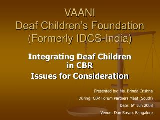 VAANI   Deaf Children's Foundation (Formerly IDCS-India)