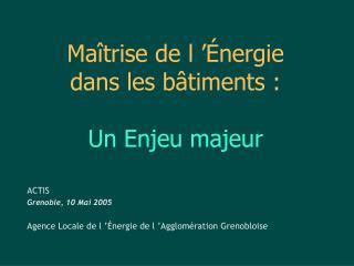 Maîtrise de l'Énergie  dans les bâtiments : Un Enjeu majeur
