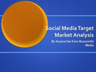 Social Media Target Market Analysis
