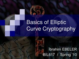 Basic s of  Elliptic Curve Cryptography