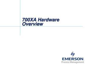 700XA Hardware Overview