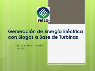 Generación de Energía Eléctrica con Biogás a Base de Turbinas