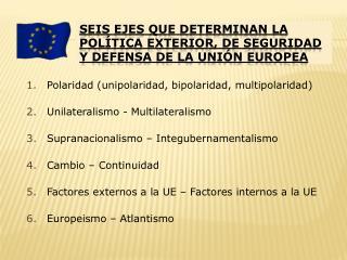 Seis ejes que determinan la Política Exterior, de Seguridad y Defensa de la Unión Europea