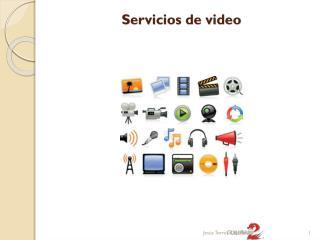 Servicios de video