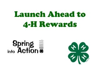 Launch Ahead to  4-H Rewards