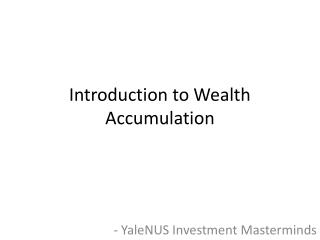 Introduction to Wealth Accumulation