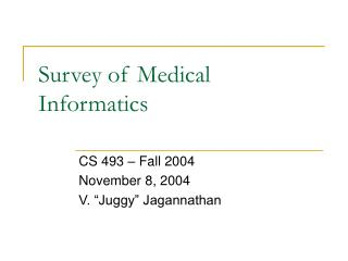 Survey of Medical Informatics
