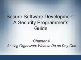 Secure Software Development: A Security Programmer�s Guide