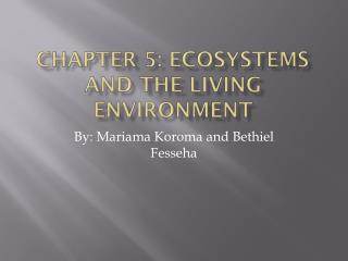 Chapter 5: Ecosystems and the Living Environment