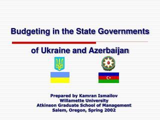 Prepared by Kamran Ismailov Willamette University Atkinson Graduate School of Management