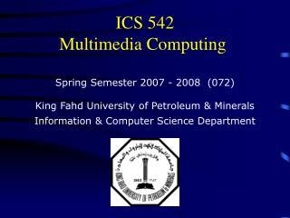 ICS 542 Multimedia Computing