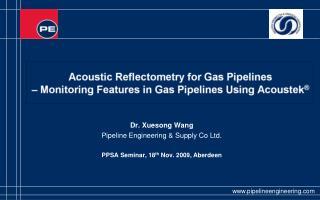Dr. Xuesong Wang Pipeline Engineering & Supply Co Ltd. PPSA Seminar, 18 th  Nov. 2009, Aberdeen