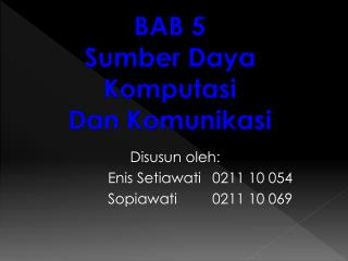 Disusun oleh: Enis Setiawati 0211 10 054 So p iawati 0211 10 0 69