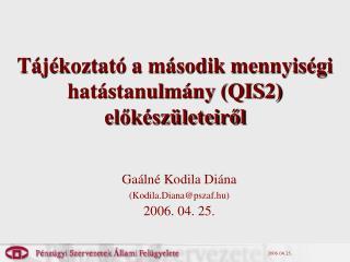 Tájékoztató a második mennyiségi hatástanulmány (QIS2)  előkészületeiről