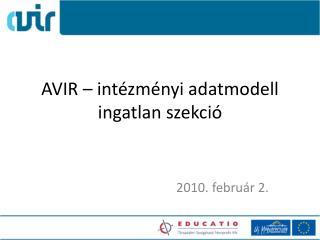 AVIR – intézményi adatmodell ingatlan szekció