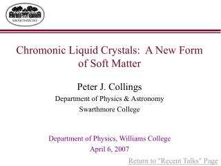 Chromonic Liquid Crystals:  A New Form of Soft Matter