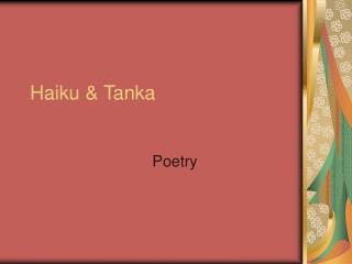 Haiku & Tanka