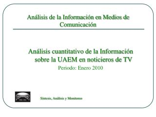 An�lisis de la Informaci�n en Medios de Comunicaci�n