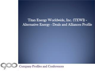 Titan Energy Worldwide, Inc. (TEWI) - Alternative Energy - D
