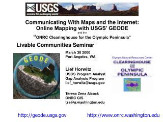 Communicating With Maps and the Internet: Online Mapping with USGS  GEODE and the  ONRC Clearinghouse for the Olympic Pe